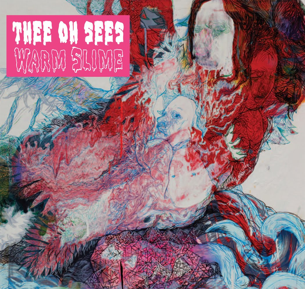 Thee Oh Sees new record Warm Slime out on In the Red Records