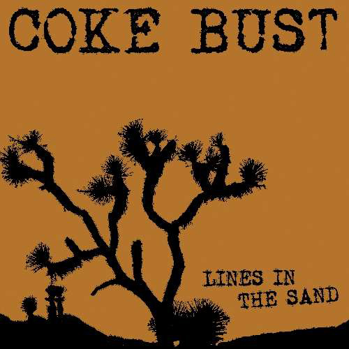 Coke Bust Lines In The Sand Reissue Remastered