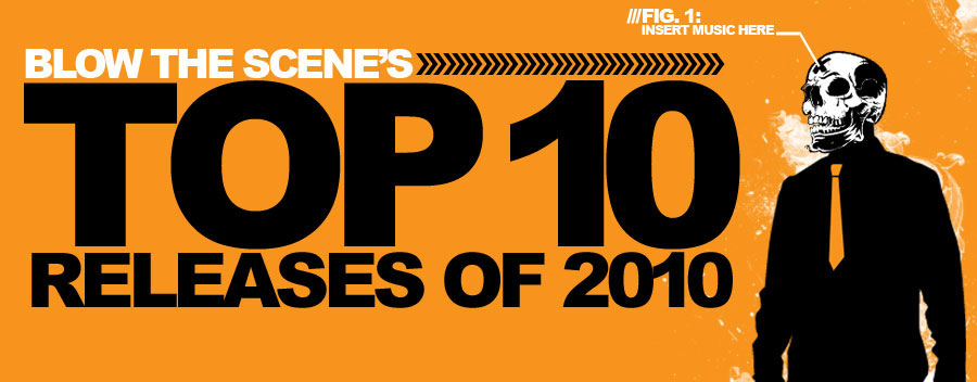 Blow The Scene Top 10 Releases of 2010