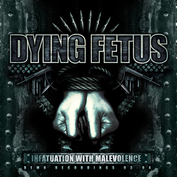 Dying Fetus Infatuation With Malevolence Re-Issue on Relapse Records