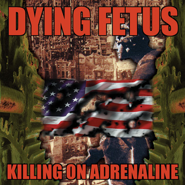 Dying Fetus Killing on Adrenaline Re Issue on Relapse Records