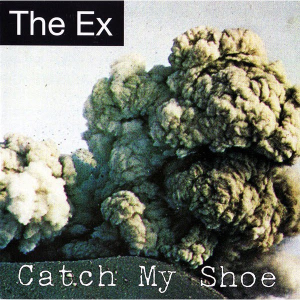 The Ex Catch My Shoe Album Cover