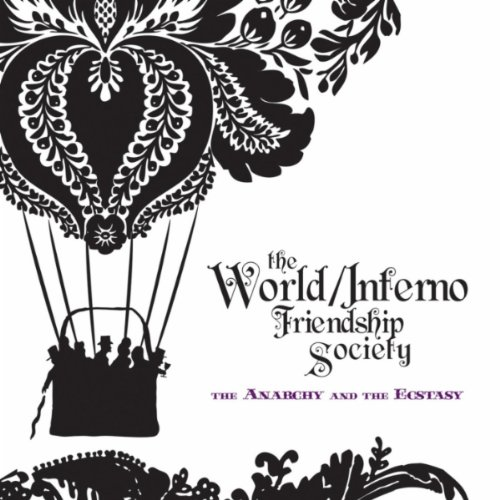 The World Inferno Friendship Society - The Anarchy and the Ecstasy