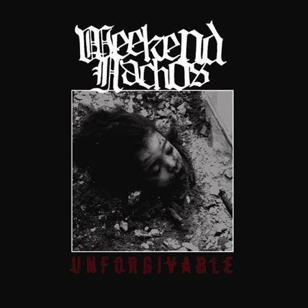 Weekend Nachos - Unforgivable LP