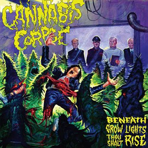 Cannabis Corpse - Beneath The Grow Lights Thou Shalt Rise
