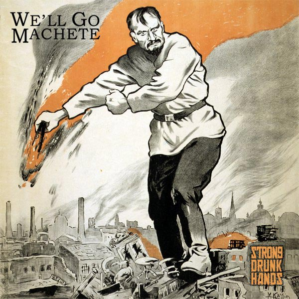 Strong Drunk Hand LP Cover by We'll Go Machete
