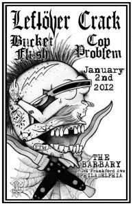 Leftover Crack , Bucket Flush, Cop-Problem
