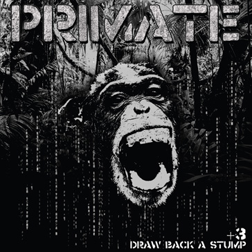Primate - Draw Back A Stump - Re-issue by Relapse Records