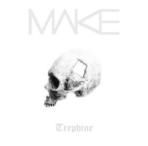 Make - Trephine LP