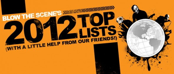 2012 Blow The Scene Top Lists