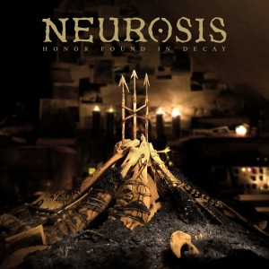 Neurosis - Honor Found In Decay LP Cover