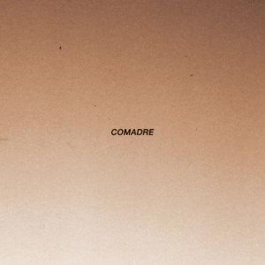 Comadre self-titled LP
