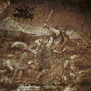 The Underground Resistance - Darkthrone