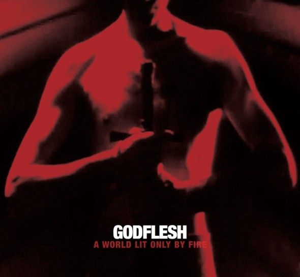 godflesh a world lit only by fire