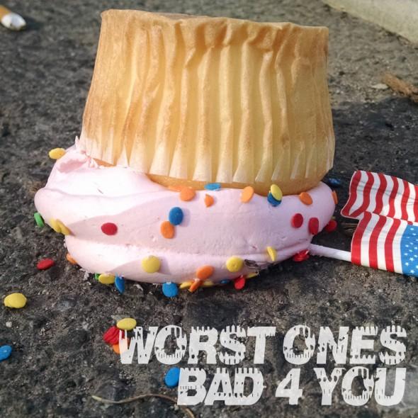 worst ones bad 4 you
