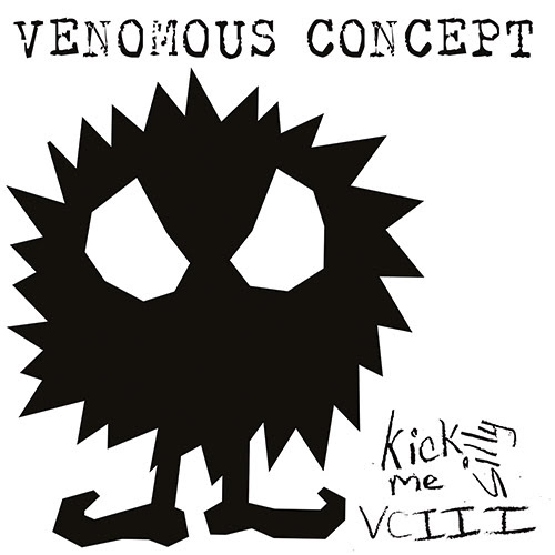 venomous concept kick me silly