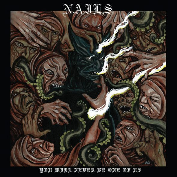 Nails-You-Will-Never-Be-One-Of-Us-cover